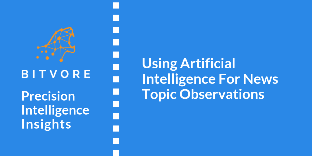 Bitvore Using AI For News Topic Observations - Nov 2018