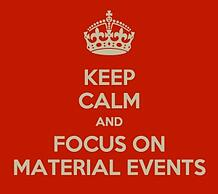 Focus on Material Events - Keep Calm